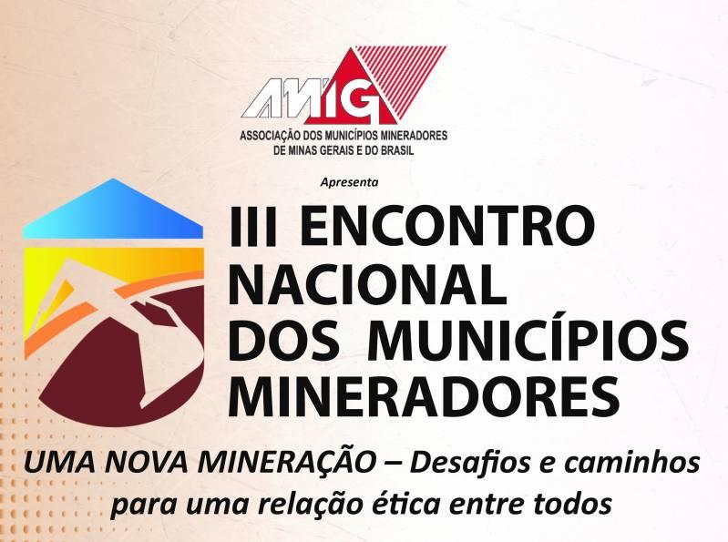 A nova mineração brasileira será tema do III Encontro Nacional dos Municípios Mineradores